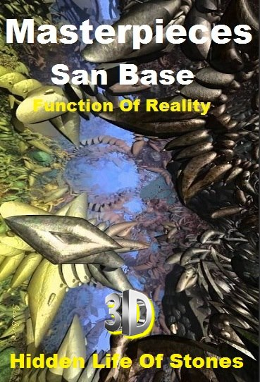 Masterpieces San Base - Function Of Reality - Hidden Life Of Stones 3D *2013* [miniHD] [1080p.BluRay.x264.HOU.AC3-Ash61]
